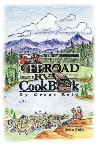 The Official Offroad Camping & RVers CookBook by Grant Reid (2006-10-13)