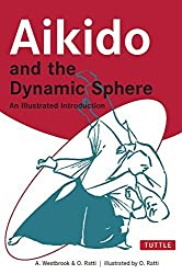Aikido and the Dynamic Sphere: An Illustrated Introduction by Adele Westbrook (2001-07-01)