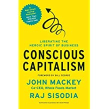 Conscious Capitalism: Liberating the Heroic Spirit of Business (English Edition)