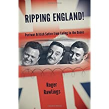 Ripping England!: Postwar British Satire from Ealing to the Goons (SUNY series, Horizons of Cinema)