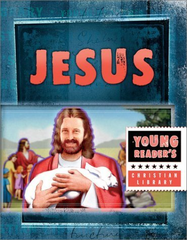 jesus-the-son-of-god-young-readers-christian-library-by-dan-larsen-2003-08-01