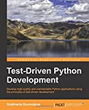 Test- Driven Python Development by Siddharta Govindaraj (29-Apr-2015) Paperback