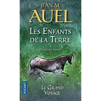 Les enfants de la terre, tome 4, volume 1 : Le Grand Voyage