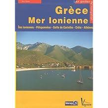 Grèce Mer Ionienne : Guide nautique des côtes et îles grecques Tome 1, Mer Ionienne, Péloponnèse, golfes de Patras et de Corinthe, golde Saronique, Crète