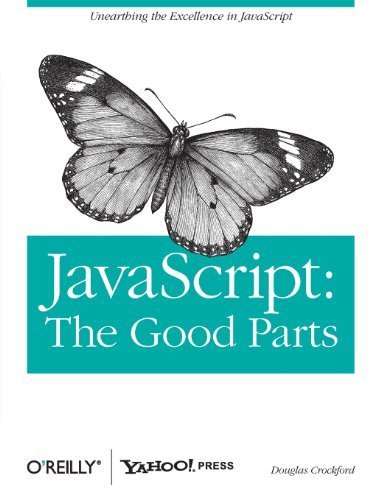 JavaScript: The Good Parts by Douglas Crockford (2008) Paperback