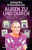 Augen zu und durch: Die Geschichte Meiner Familie Jenseits Des Roten Teppichs von Natascha Ochsenknecht (4. Mai 2012) Taschenbuch