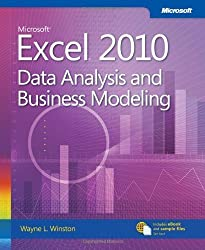 Microsoft® Excel® 2010: Data Analysis and Business Modeling by Winston, Wayne L. (2011) Paperback