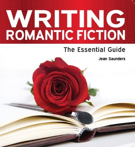 Writing Romantic Fiction: The Essential Guide by Jean Saunders (2011-04-01)