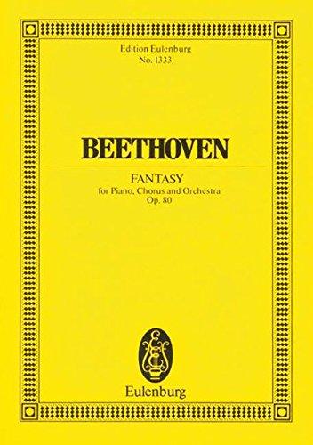 Chor-Fantasie: c-Moll. op. 80. Klavier, Chor und Orchester. Studienpartitur. (Eulenburg Studienpartituren) (Erstaunliche Fantasie)