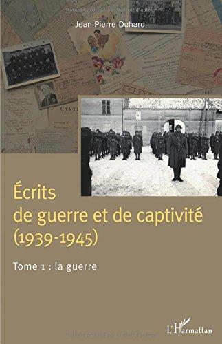 Écrits de guerre et de captivité (1939-1945)