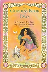 The Goddess Book of Days: A Perpetual 366 Day Engagement Calendar: A Perpetual 366-Day Engagement Calender by Diane Stein (2011-07-29)