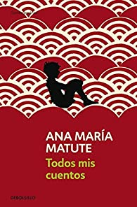 Todos mis cuentos par  Ana María Matute