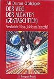 Der Weg der Aleviten (Bektaschiten). Menschenliebe, Toleranz, Frieden und Freundschaft.