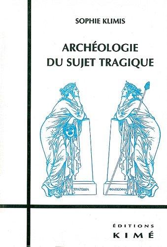 Archéologie du sujet tragique