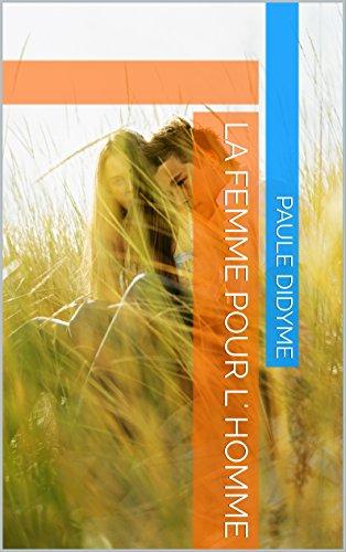La femme pour l' homme (French Edition)