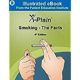 X-Plain ® Smoking - The Facts (English Edition)