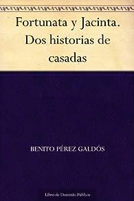 Fortunata y Jacinta. Dos historias de casadas par  Benito Pérez Galdós