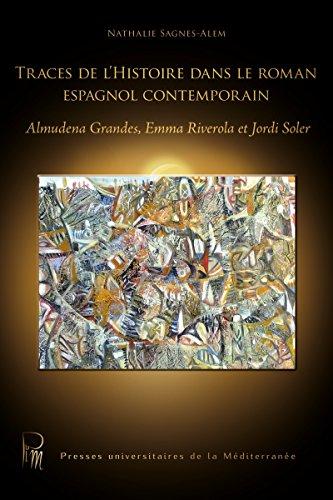Traces de lhistoire dans le roman espagnol contemporain: Almudena ...