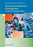 Betriebswirtschaftslehre mit Rechnungswesen für das Wirtschaftsgymnasium, EURO, 2 Bde., Bd.1