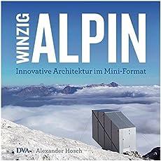 Winzig alpin: Innovative Architektur im Mini-Format
