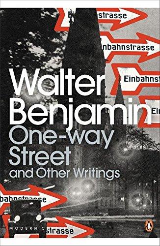 One-Way Street and Other Writings (Penguin Modern Classics) por Walter Benjamin