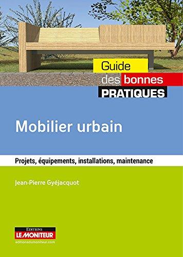 Mobilier urbain: Projet, équipements, installations, maintenance