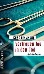 Vertrauen bis in den Tod: Kriminalroman (Kriminalromane im GMEINER-Verlag)