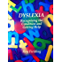 DYSLEXIA - Assessment, the Symptoms and Understanding Dyslexia : FREE on PRIME (Dyslexic Children and Adults with ADHD and other specific learning difficulties) : Book 1 - updated 3rd Edition
