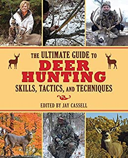 The Ultimate Guide to Deer Hunting Skills, Tactics, and Techniques (Ultimate Guides) Descargar Epub Ahora