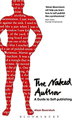 The Naked Author - a Guide to Self-Publishing