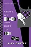 Cross My Heart and Hope to Spy (10th Anniversary Edition) (Gallagher Girls, Band 2)