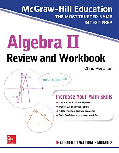 McGraw-Hill Education Algebra II Review and Workbook por Christopher Monahan