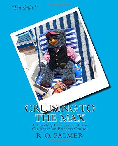 cruising-to-the-max-a-traveling-gift-bear-sails-the-caribbean-on-princess-cruises-by-ro-palmer-2015-