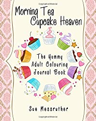 Morning Tea Cupcake Heaven: Yummy Adult Coloring Journal Book: Volume 4 (Adult Coloring Books)