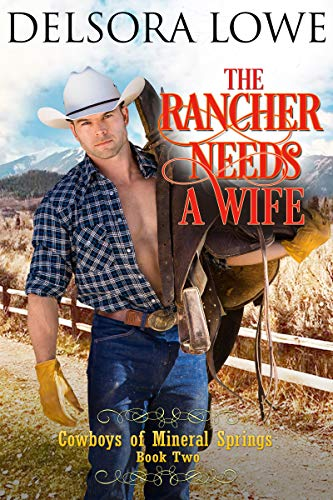 The Rancher Needs a Wife (Cowboys of Mineral Springs Book 2) (English Edition) -