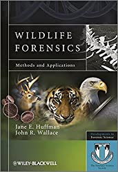 Wildlife Forensics: Methods and Applications (Developments in Forensic Science)