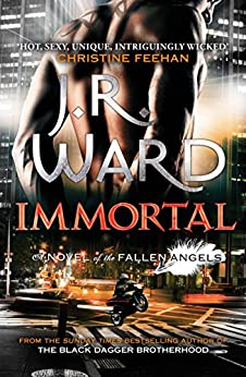 Immortal: Number 6 in series (Fallen Angels) (English Edition) von [Ward, J. R.]