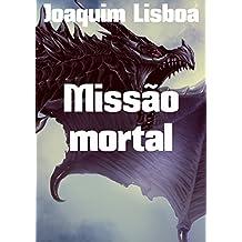 Missão mortal (Portuguese Edition)