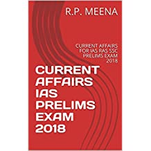 CURRENT AFFAIRS IAS PRELIMS EXAM 2018: CURRENT AFFAIRS FOR IAS RAS SSC PRELIMS EXAM 2018