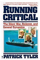 Running Critical: The Silent War, Rickover, and General Dynamics