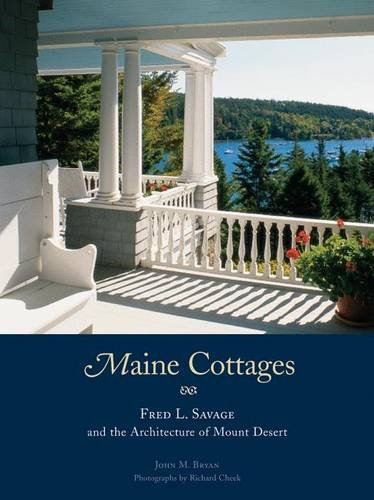 Maine Cottages: Fred L. Savage and the Architecture of Mount Desert - Maine Cottage