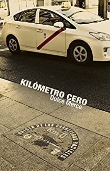 Kilómetro Cero (Spanish Edition) by [MERCE, DULCE]