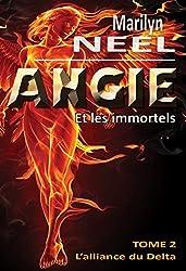 Angie et les Immortels - l'Alliance du Delta - Tome 2