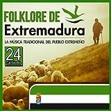 24 Canciones. Folklore de Extremadura. La Música Tradicional del Pueblo Extremeño