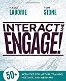 Interact & Engage!: 50 Activities for Virtual Training, Meetings, and Webinars