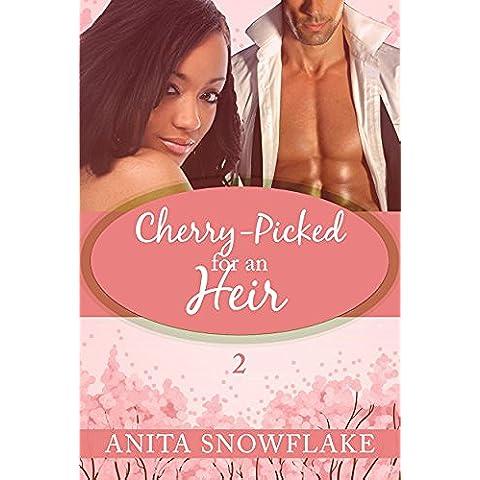 Cherry-Picked for an Heir (BWWM Interracial Romance) (Billionaire Boss Pregnancy