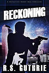 Reckoning: A Hard Boiled Murder Mystery (A Detective Bobby Mac Thriller Book 3) (English Edition)