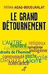 Le grand détournement : Féminisme, tolérance, racisme, culture par Agag-Boudjahlat