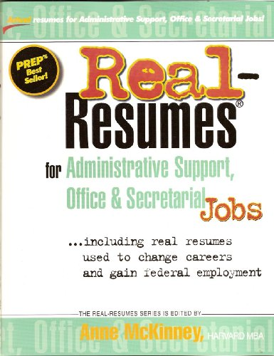 Real-Resumes for Administrative Support, Office & Secretarial Jobs (Real-Resumes Series)