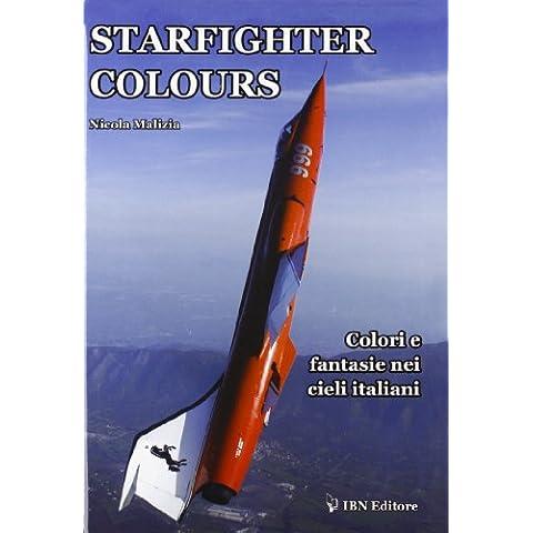 Starfighter colours. Colori e fantasie nei cieli italiani. Ediz. italiana e inglese (Aviolibri Hard Covers)